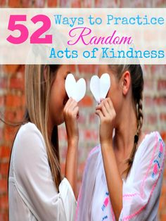 52 Ways to practice Random Acts of Kindness through the year!