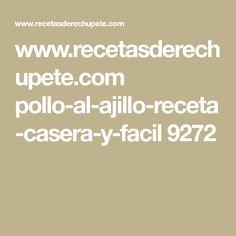 www.recetasderechupete.com pollo-al-ajillo-receta-casera-y-facil 9272 Moussaka, Albondigas, Chocolate, Quiches, Fitness, 4 H, Pork Shoulder Roast, Mushroom Sauce, Garlic Chicken