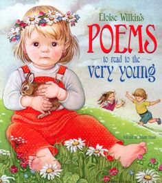 Eloise Wilkin's Poems to Read to the Very Young Words and Music by Various Artists Illustrated by Eloise Wilkin