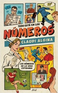 Buy Todo está en los números by Claudi Alsina and Read this Book on Kobo's Free Apps. Discover Kobo's Vast Collection of Ebooks and Audiobooks Today - Over 4 Million Titles! Free Apps, Audiobooks, Ebooks, This Book, Comics, Reading, Comic Covers, Ariel, Barcelona
