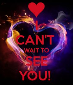 I CAN'T WAIT TO SEE YOU! Another original poster design created with the Keep Calm-o-matic. Buy this design or create your own original Keep Calm design now. Good Morning Sweetheart Quotes, Romantic Good Morning Messages, Good Morning Love Messages, Love Quotes For Him Romantic, Good Night Sweetheart, Cant Wait To See You Quotes, Seeing You Quotes, I Love You Quotes, Love Yourself Quotes