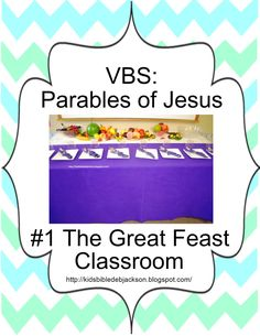 Parables of Jesus: Day 1 The Great Feast Decorations, lesson, game  more!