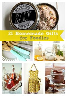 21 Homemade Gifts for Foodies...creative ideas that will  make your friends love you! #diy