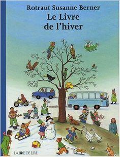 Amazon.fr - Le livre de l'hiver - Rotraut Susanne Berner - Livres