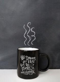 Love this saying and its a cute mug to boot.   Hustle Coffee Mug Ceramic Mug Inspirational Mug by LilyandVal