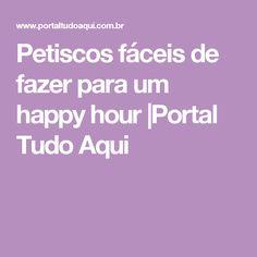 Petiscos fáceis de fazer para um happy hour  Portal Tudo Aqui