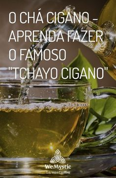Chá Cigano | Famoso tchayo cigano Misty Day, Gypsy Witch, Things To Know, Pickles, Tarot, Cucumber, Food And Drink, Drinks, Health