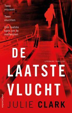147-2020 Julie Clark - De laatste vlucht Thrillers, Clarks, Movies, Movie Posters, Films, Thriller Books, Film Poster, Cinema, Movie
