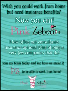 Pink Zebra now offers Insurance!! Contact me at mattinglyc64@gmail.com for more details.