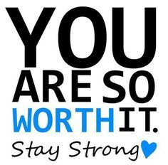 Motivation for the day! Like it says, you ARE worth it. Don't let yourself play second fiddle because you think you aren't good enough. Quotes To Live By, Me Quotes, Motivational Quotes, Inspirational Quotes, Strong Quotes, Qoutes, Sobriety Quotes, Recovery Quotes, Quotations