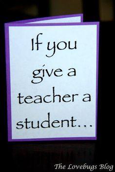 If You Give a Teacher a Student... (Teacher Appreciation Gift)