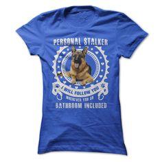 German Shepherd Personal Stalker  T Shirt, Hoodie, Sweatshirt