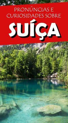 Antes de viajar para a Suíça, veja como se pronuncia o nome das cidades mais visitadas e dicas!