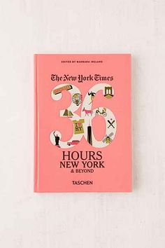 The New York Times: 36 Hours, New York & Beyond By Barbara Ireland - Urban Outfitters