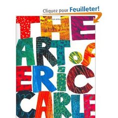 The Art of Eric Carle: Amazon.fr: Eric Carle: Livres anglais et étrangers
