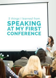 5 Things I Learned from Speaking at My First Conference - Elle & Company