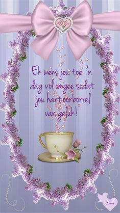 ń Dag vol omgee. Good Morning Picture, Morning Pictures, Morning Images, Good Morning Greetings, Good Morning Wishes, Good Morning Quotes, Morning Blessings, Morning Prayers, Birthday Songs