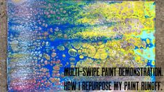 Multi Swipe demonstration  How I repurpose My Paint Runoff  Acrylic Pain...