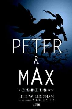 Peter & Max, by Bill Willingham; FANTASY -- RML STAFF PICK (Anthony)