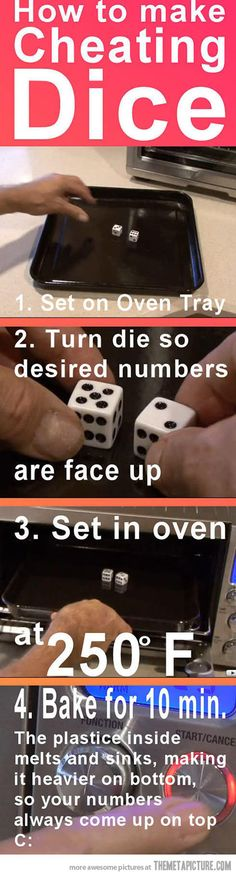 How to make cheating dice…(not that I would ever need it, but this is still cool)