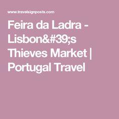 Feira da Ladra - Lisbon's Thieves Market | Portugal Travel