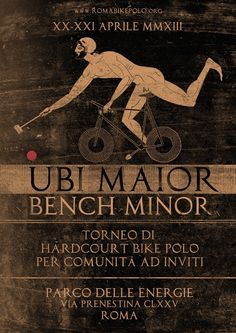UBI MAIOR BENCH MINOR (20-21 Aprile 2013) | League of Bike Polo