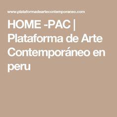 HOME -PAC | Plataforma de Arte Contemporáneo en peru