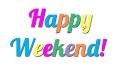 Happy Weekend..