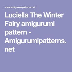 Luciella The Winter Fairy amigurumi pattern - Amigurumipatterns.net