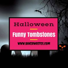 """""""See, I told you I was sick!"""" Funny quotes and sayings to put on your Halloween tombstones, decor, and decorations."""