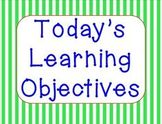 """Posters to be used to write your daily learning objectives on.  I laminate the cards and then just write on the posters each day with dry erase markers.  You could also put them in a frame as the glass is also dry-erase.  These posters all use the terminology """"We will...""""There are pages to make a """"What Stuck With You?"""" board."""