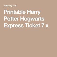 Printable Harry Potter Hogwarts Express Ticket 7 x