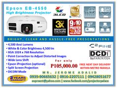 Epson EB-4550 High Brightness Projector   4,500 Ansi Lumens  White & Color Brightness 4,500 lm  XGA 1024 x 768 Resolution  Point Correction to Adjust Distorted Images  Wide Lens Shift  Epson iProjection (optional)  Split Screen Projection  DICOM Mode