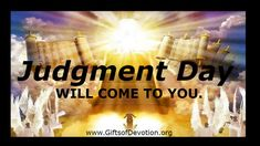 Judgment Day...Will You Be Ready?
