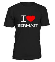 I LOVE ZERMATT SHIRTS/HOODIES/SWEATERS  #gift #idea #shirt #image #funny #travel #trip #camping #new #top #best