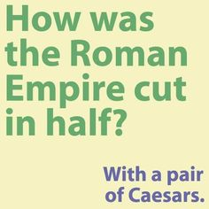 How was the Roman Empire cut in half?