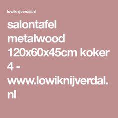 salontafel metalwood 120x60x45cm koker 4 - www.lowiknijverdal.nl