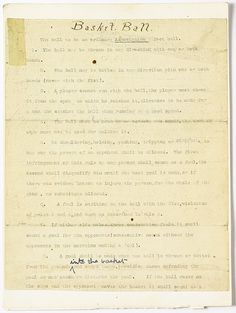 The 13 original rules of basketball written by James Naismith at Springfield College (then the International YMCA Training School), in 1891.  Naismith was challenged by Luther Gulick, superintendent of  physical education at Springfield College, to create a game that could be played indoors during the cold winter months.