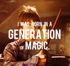I literally grew up with Harry. I got my first HP book when I was eleven, and my last when I was seventeen.