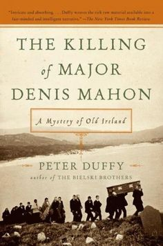 The Killing of Major Denis Mahon: A Mystery of Old Ireland: The Killing of Major Denis Mahon