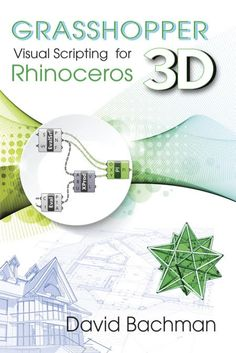 David Bachman has just released his new book Grasshopper Visual Scripting for Rhinoceros . Through this introduction to modeling o. Rhino Tutorial, 3d Tutorial, Parametric Architecture, Parametric Design, Architecture Drawings, Grasshopper Rhino, 3d Design Software, Rhino 3d, Kindle
