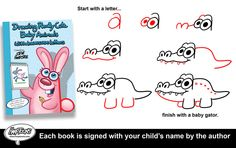 "Order the book ""Drawing Really Cute Baby Animals With letters,"" and author Steve Harpster will sign the book to your child. http://shop-harptoons.myshopify.com/"