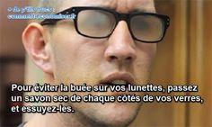 Voici une astuce de grand-mère pour ne plus avoir de buée sur ses lunettes. Il s'agit du savon sec.   Découvrez l'astuce ici : http://www.comment-economiser.fr/astuce-anti-buee-sur-lunettes.html?utm_content=bufferf2c73&utm_medium=social&utm_source=pinterest.com&utm_campaign=buffer