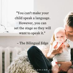 "Quote from the Bilingual Edge: ""You can't make your child speak a language. However, you can set the stage so they will want to speak it."" Language quotes to inspire and motivate you on your language learning journey."