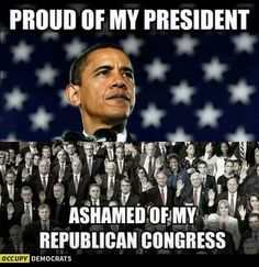 MY PRESIDENT.. &  I Have NO Use For This REPUBLICAN  congress.. Or TRUMP.. both have disrespected my president. And neither should hold office in the United States of America...