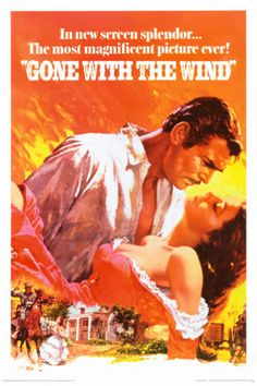 Gone with the Wind. Classic wonderfulness :D