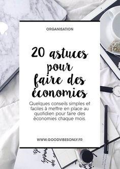 20 ASTUCES POUR FAIRE DES ÉCONOMIES AU QUOTIDIEN. – Good Vibes Only
