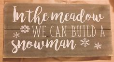 A personal favorite from my Etsy shop https://www.etsy.com/listing/561862266/in-the-meadow-we-can-build-a-snowman