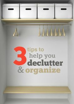 3 Tips to Help You Declutter & Organize Your Home -- Get control of your home with these simple tips!