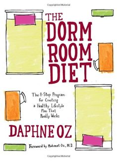 The Dorm Room Diet: The 8-Step Program for Creating a Healthy Lifestyle Plan That Really Works #dorm #dorm #dorm